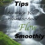 Tips to Help Your Homeschool Flow Smoothly