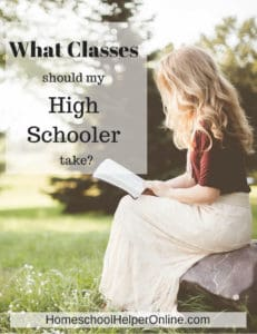 What Classes Should My HIgh Schooler Take?
