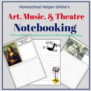 Notebooking pages to supplement your art, music, and theatre classes