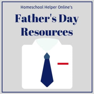 Celebrate Father's Day in your homeschool with these resources
