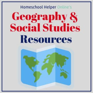 History and geography resources to enrich your homeschool curriculum