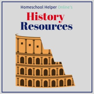 Resources to help you teach history to your homeschooler