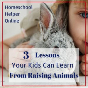 Three Lessons kids can learn by raising animals