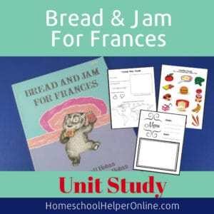 Unit Study Based on Bread and Jam for Frances