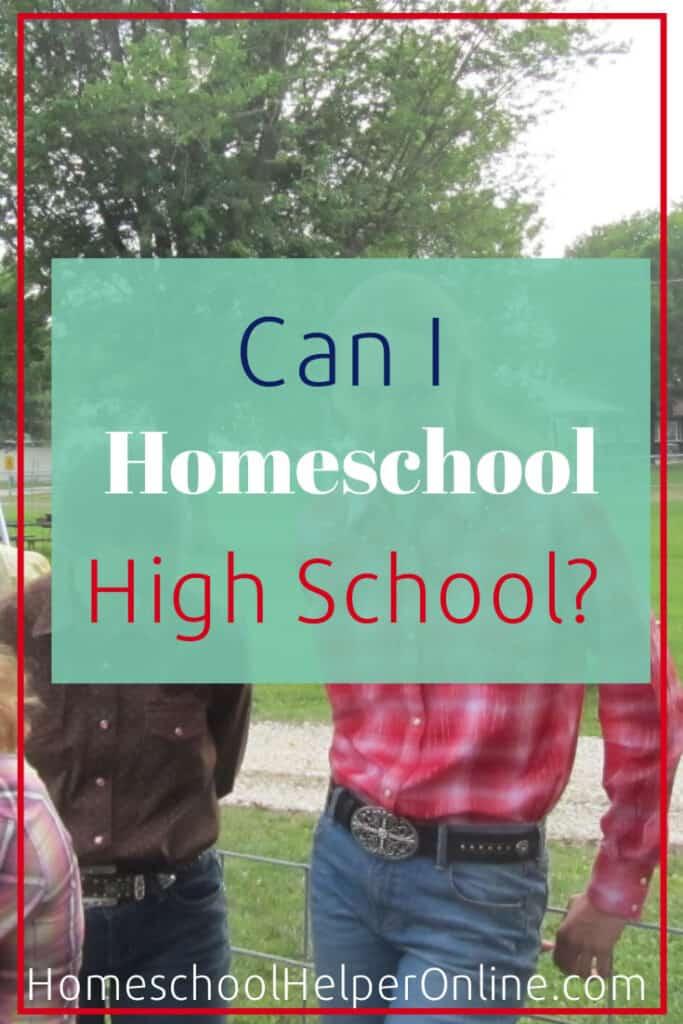 Can I Teach Homeschool High School?