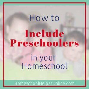 How to Include Preschoolers in your Homeschool