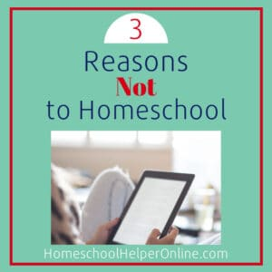 3 Reasons not to Homeschool