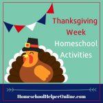 Thanksgiving Week Homeschool Activities