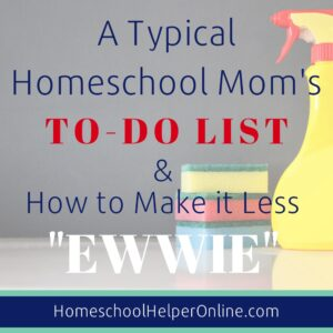 A Typical Homeschool Mom's To-Do List